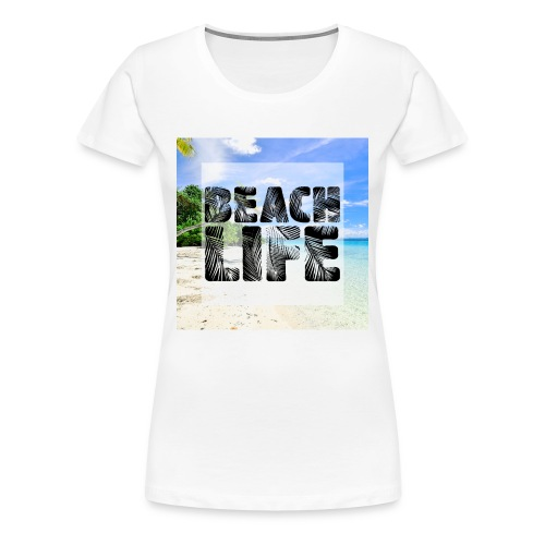 Beach Life Design - Women's Premium T-Shirt