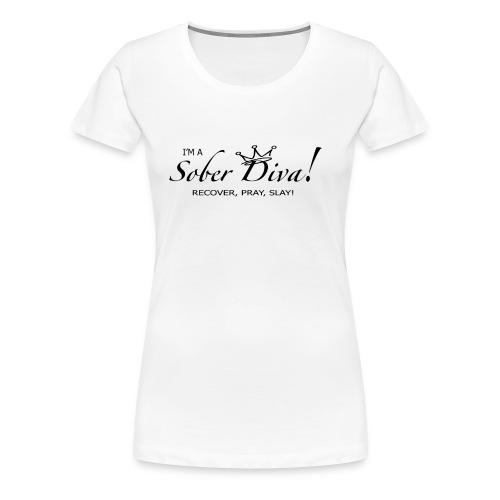 I'm a Sober Diva Gear - Women's Premium T-Shirt