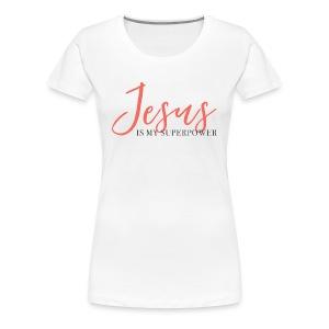 Jesus Is My Superpower - Coral - Women's Premium T-Shirt