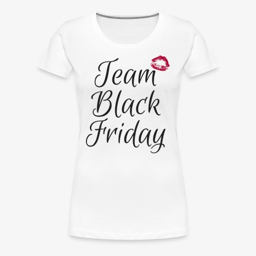 #TeamBlackFriday - Women's Premium T-Shirt