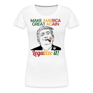 Smoke Cannabis and Maker America Great Again Trump - Women's Premium T-Shirt