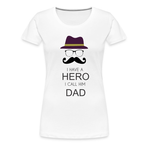 Hero Daddy - Women's Premium T-Shirt