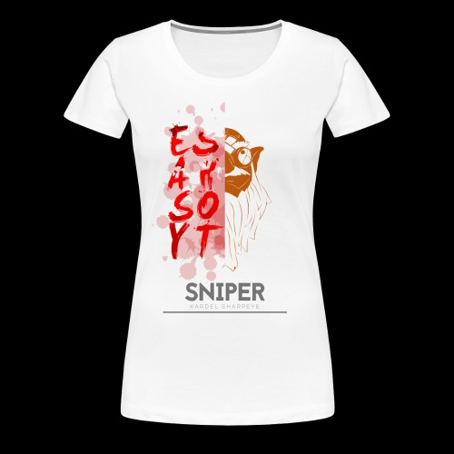 LIMITED EDITION - SNIPER - Women's Premium T-Shirt