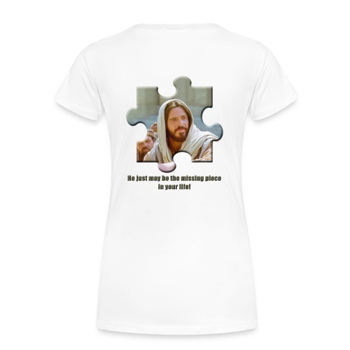 He just may be the missing piece in your life - Women's Premium T-Shirt