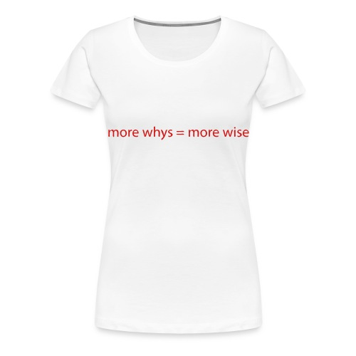 whys wise - Women's Premium T-Shirt