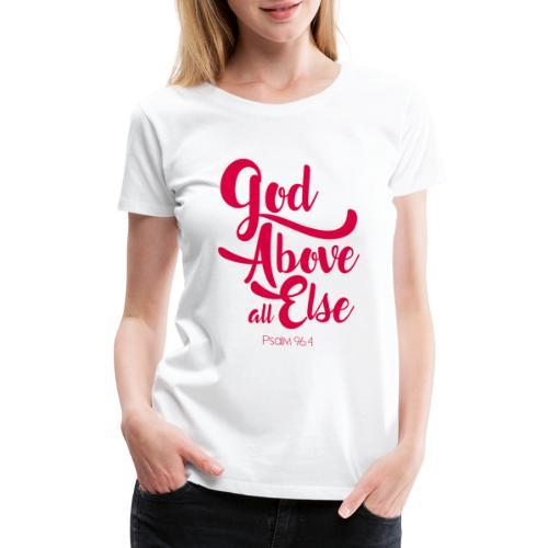Psalm 96:4 God above all else - Women's Premium T-Shirt