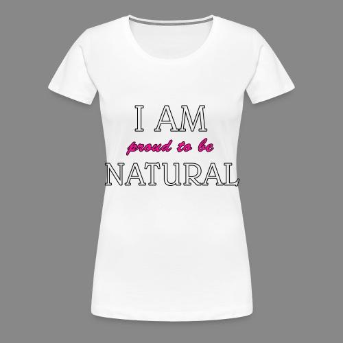I Am Proud - Women's Premium T-Shirt