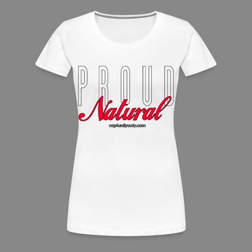 Proud Natural - Women's Premium T-Shirt
