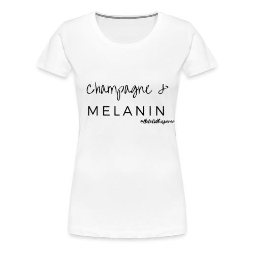 Champagne & Melanin - Women's Premium T-Shirt