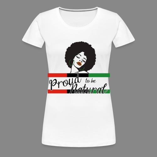 Proud To Be Natural - Women's Premium T-Shirt