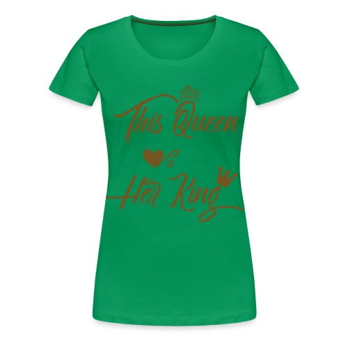 This Queen Loves Her King - Women's Premium T-Shirt