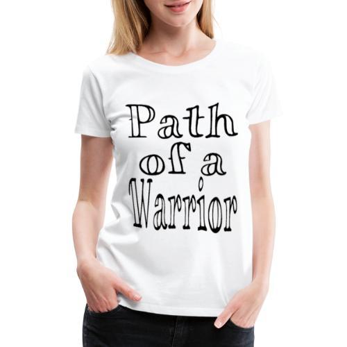Path of a Warrior (White) - Women's Premium T-Shirt