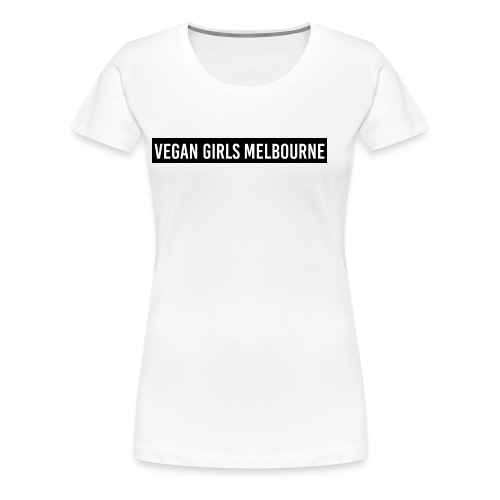 Vegan Girls Melbourne - Women's Premium T-Shirt