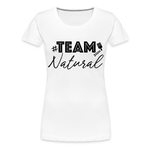 teamnatural - Women's Premium T-Shirt
