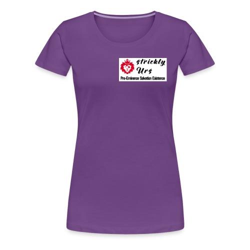 E Strictly Urs - Women's Premium T-Shirt