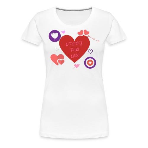 LOVING THIS LIFE - Women's Premium T-Shirt