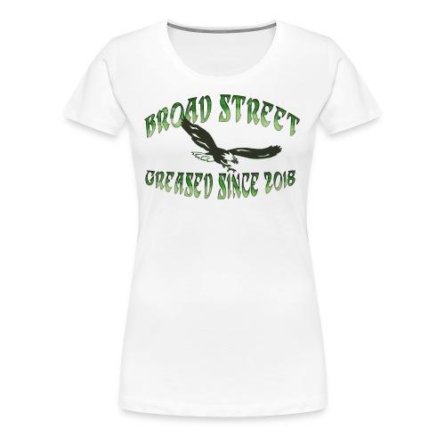 Broad Street Greased - Women's Premium T-Shirt