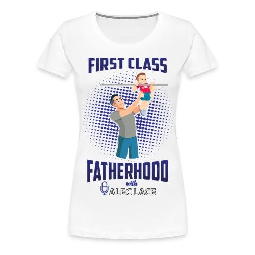 First Class Fatherhood blue color - Women's Premium T-Shirt