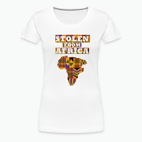 STOLEN FROM AFRICA Kente - Women's Premium T-Shirt