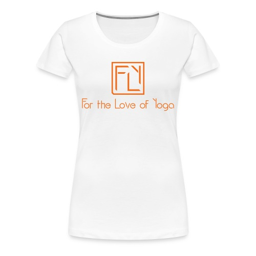 For the Love of Yoga - Women's Premium T-Shirt