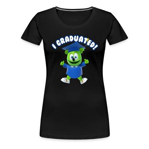 I Graduated! Gummibar (The Gummy Bear) - Women's Premium T-Shirt