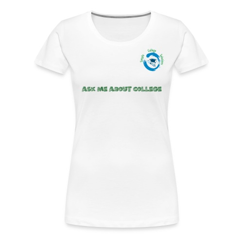 Ask Me About College - Women's Premium T-Shirt