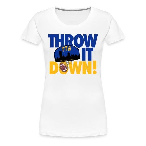 Throw it Down - Women's Premium T-Shirt
