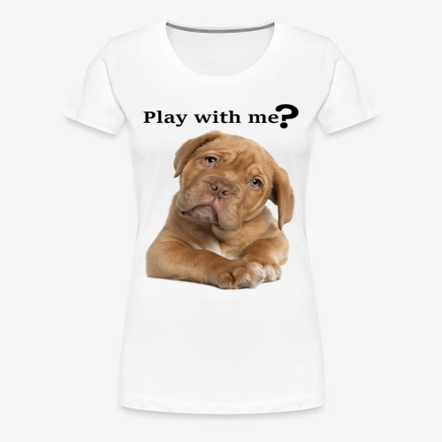 Play with me ? T-shirt cute - Women's Premium T-Shirt
