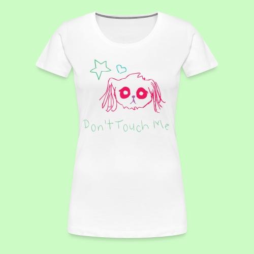 Don't Touch Me - Women's Premium T-Shirt