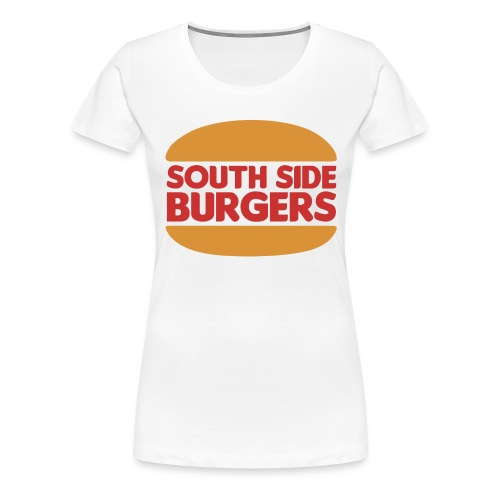 South Side Burgers - Women's Premium T-Shirt