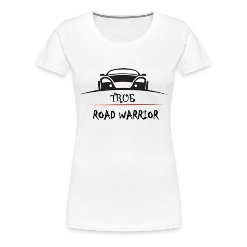 True Road Warrior - Women's Premium T-Shirt