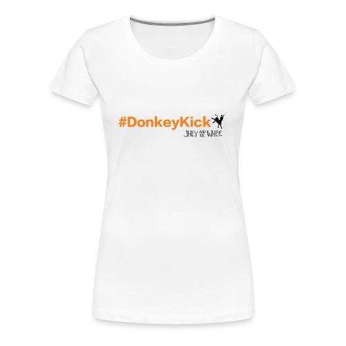 #DonkeyKick - Women's Premium T-Shirt