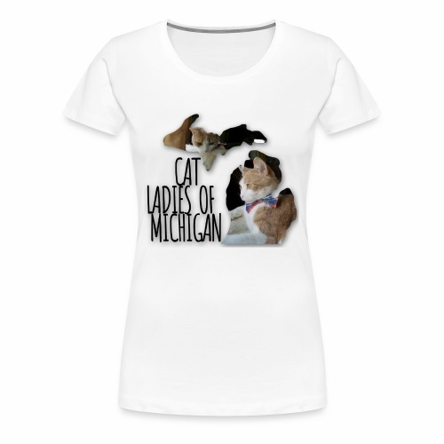 Cat Ladies of Michigan - Women's Premium T-Shirt