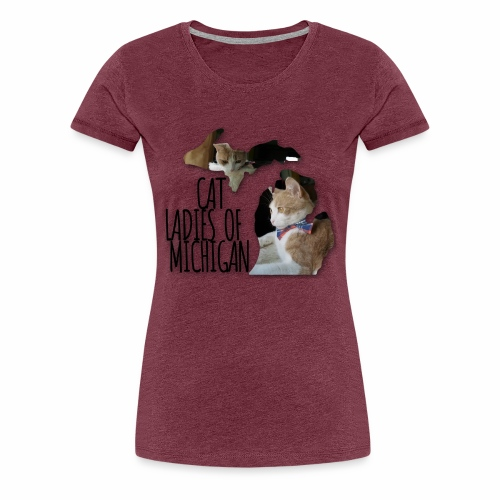 Cat Ladies of Michigan - Women's Premium T-Shirt