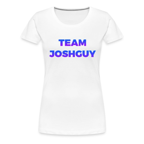 Team JoshGuy - Women's Premium T-Shirt