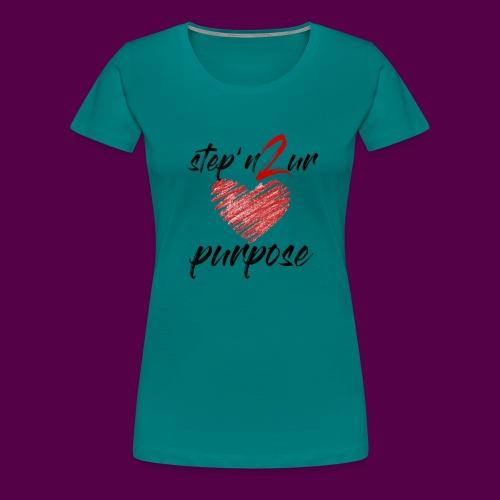 step_purpose_2017_origina - Women's Premium T-Shirt