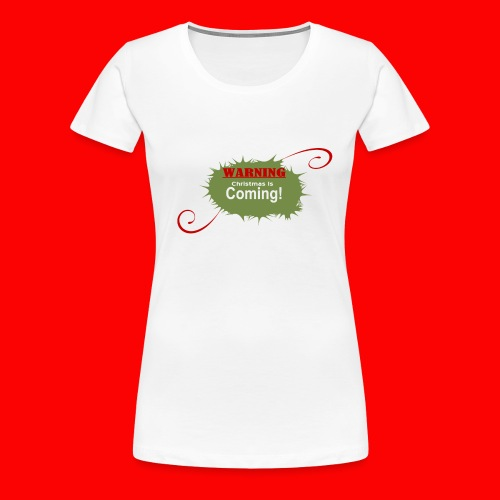 Christmas_is_Coming - Women's Premium T-Shirt