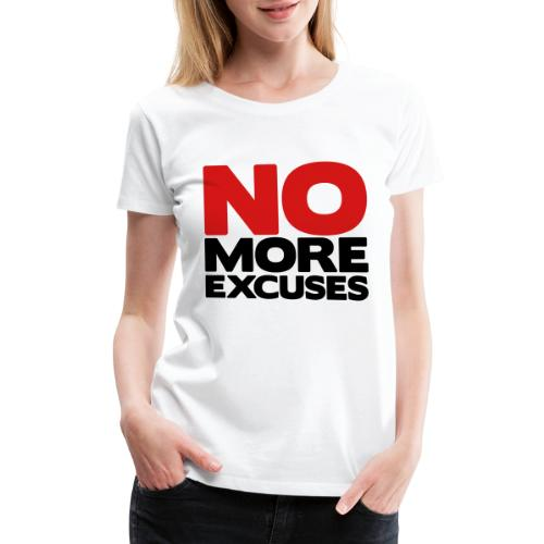 No More Excuses - Women's Premium T-Shirt