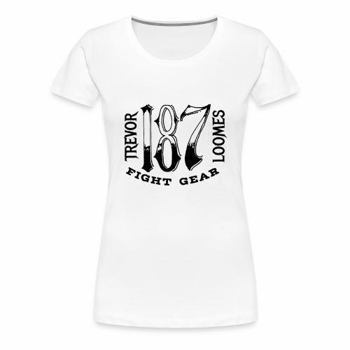 Trevor Loomes 187 Fight Gear Street Wear Logo - Women's Premium T-Shirt