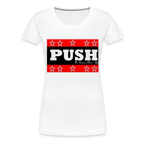 Push - Women's Premium T-Shirt