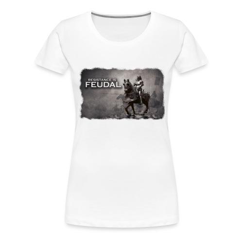 Resistance is Feudal 2 - Women's Premium T-Shirt