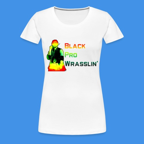 Black Pro Wrasslin - Women's Premium T-Shirt