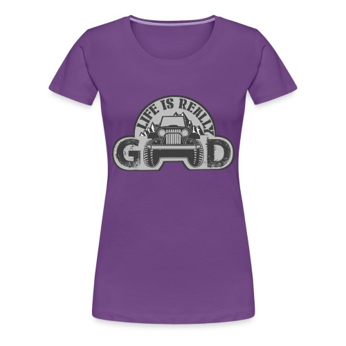 Life Is Really Good Jeep - Women's Premium T-Shirt