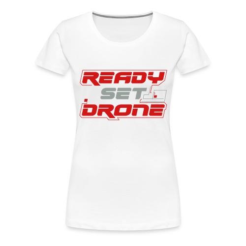 Ready Set Drone - Women's Premium T-Shirt