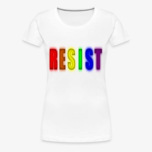 Resist - Women's Premium T-Shirt