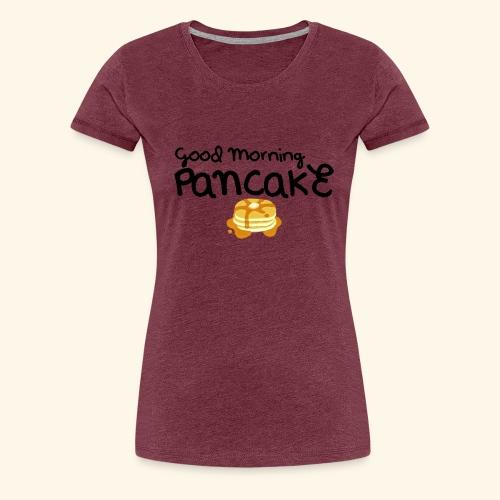 Good Morning Pancake Mug - Women's Premium T-Shirt