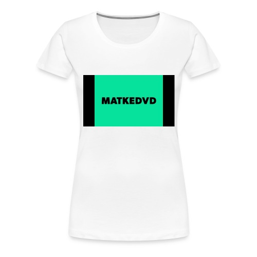 Matkedvd - Women's Premium T-Shirt