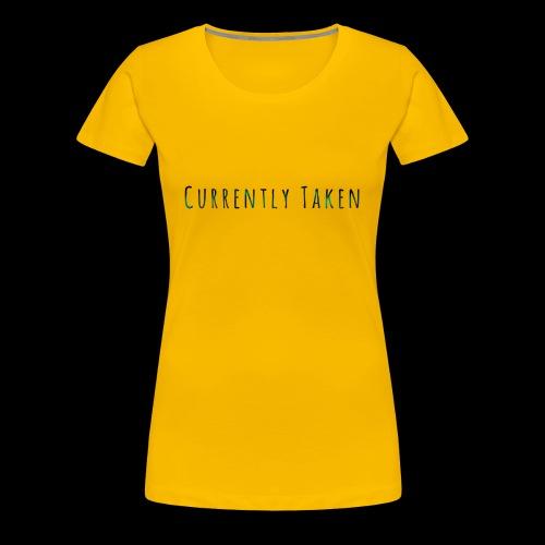 Currently Taken T-Shirt - Women's Premium T-Shirt