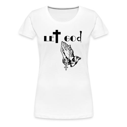 let go and let god - Women's Premium T-Shirt