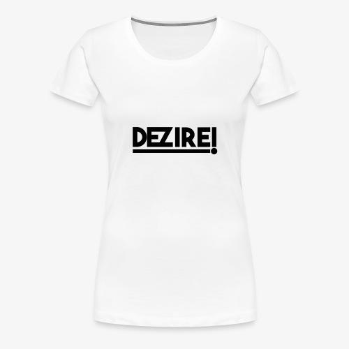 Dezire BLACK - Women's Premium T-Shirt